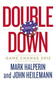 Double Down: Game Change 2012 by Mark Halperin made USA Today's top ten list.