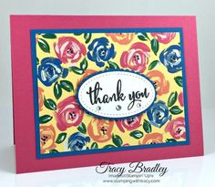 A bright cheerful card using Garden Impressions Designer Series Paper, available June 1, 2018! Created by Tracy Bradley www.stampingwithtracy.com