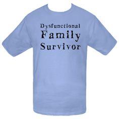Dysfunctional Family Survivor - T-Shirt - Carolina Blue $18.99