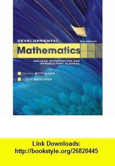 Developmental Mathematics (8th Edition) (9780321731531) Marvin L. Bittinger, Judith A Beecher , ISBN-10: 0321731530  , ISBN-13: 978-0321731531 ,  , tutorials , pdf , ebook , torrent , downloads , rapidshare , filesonic , hotfile , megaupload , fileserve