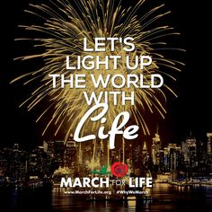 Let's light up the world with life!