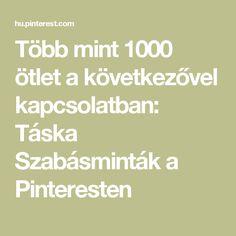 Több mint 1000 ötlet a következővel kapcsolatban: Táska Szabásminták a Pinteresten