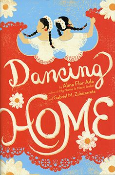 Silicon Valley Reads 2015: Dancing Home by Alma Flor Ada and Gabriel Zubizaretta