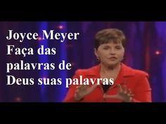 Joyce Meyer - Faça das palavras de Deus suas palavras sermão 2017