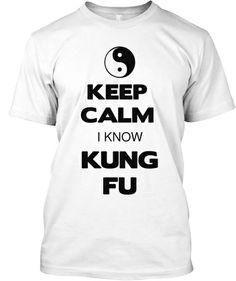 Keep Calm I Know Kung Fu   Teespring