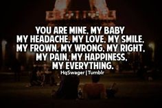 You are mine my baby