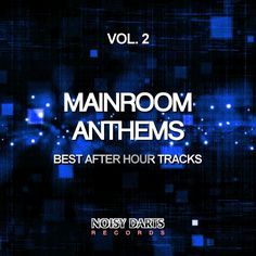 VA – Mainroom Anthems Vol. 2 (Best After Hour Tracks) » Minimal Freaks