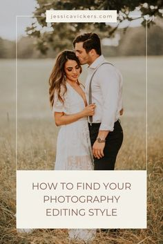 How To Find Your Photography Editing Style