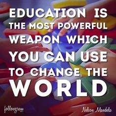 Education is the most powerful weapon which you can use to change the world. Nelson Mandela #quotes #followgram
