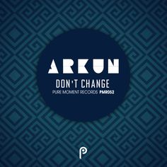 """Don't Change"" EP by Arkun."