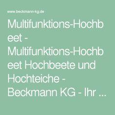 Multifunktions-Hochbeet - Multifunktions-Hochbeet Hochbeete und Hochteiche - Beckmann KG - Ihr Spezialist für Gewächshaus und Gartenartikel
