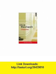 Lévasion (French Edition) (9782757821657) Adam Thirlwell , ISBN-10: 2757821652  , ISBN-13: 978-2757821657 ,  , tutorials , pdf , ebook , torrent , downloads , rapidshare , filesonic , hotfile , megaupload , fileserve