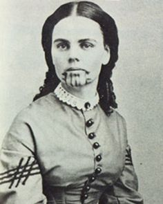 Olive Oatman's family were Mormons that followed James Brewster... at 13 she and a sister survived the murder of the rest of their family and were captured and traded to the Mohave Indians... they were tatooed on the chin and arms as part of the tribe's puberty ritual... the character Eva on AMC's Hell on Wheels is loosely based on Olive