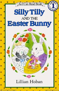 Silly Tilly and the Easter Bunny  By Lillian Hoban   Illustrated by Lillian Hoban