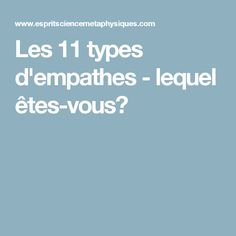 Les 11 types d'empathes - lequel êtes-vous?