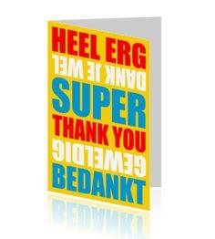 http://wensplein.nl/origineel_img/voor/wenskaarten/bedankt_kaartje/bedankkaartje-super-bedankt-gekleurde-letters