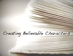 Fiction Writing: Creating Believable Characters