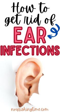 Do you need to know how to ease ear infection pain? Learn how to get rid of ear infections with these natural home remedies. Ear aches hurt so much, but you don't have to suffer in silence. These home remedies for ear infections are holistic treatments that work well. Find ear infection relief for babies, kids and adults with remedies that are fast, safe and most importantly, effective! You'll also learn the ear infection causes, and how to prevent ear infections. #homeremedy #nourishingtime