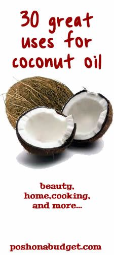 30 Great uses for Coconut Oil! There were an awful lot of things I didn't know that Coconut Oil could be used for!Frying foods in medium heat, use it in place of butter/shortening in recipes or on toast!  WOW Very interesting read!  www.poshonabudget.com Visit her!  Thanks, Michele :)