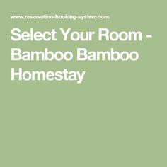 Select Your Room - Bamboo Bamboo Homestay