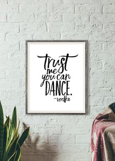 Printable Calligraphy Trust Me You Can Dance  by SauceOnTheSide