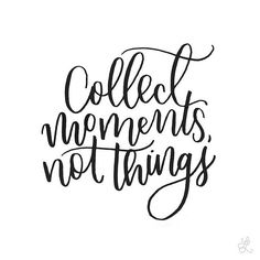 Lesson 50: Collect moments, not things