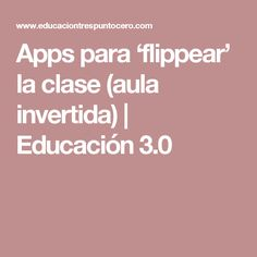 Apps para 'flippear' la clase (aula invertida) | Educación 3.0 http://www.mtgrupo.com/grupo-mt-deporte/