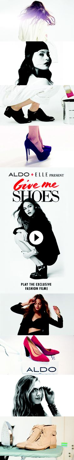 ELLE & ALDO PRESENT GIVE ME SHOES FALL'S HOTTEST FASHION FILM Shop the latest fall shoe trends in this stylishly surreal fashion film. Step into the shoes of our two heroines – artistic Dawn and rebellious Dusk – and see which style fits you best. You control the story, the style, and the #shoes! #musthave #stillettos #heels #flats #boots #booties #oxfords #thighhigh #fashion #want #inspiration #sexyshoes #loveit #shopping #cuteshoes