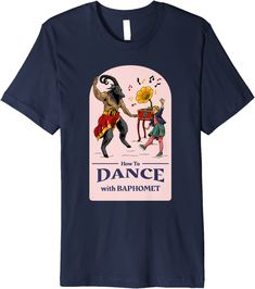 Amazon.com: How to Dance With Baphomet Funny Dark Humor Satan Artistic Premium T-Shirt : Clothing, Shoes & Jewelry Baphomet, Satan, Dance, Humor, Amazon, Funny, Group Boards, Clothing, Edgy Outfits