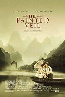 The Painted Veil is a 2006 Chinese-American drama film directed by John Curran. The screenplay by Ron Nyswaner is based on the 1925 novel of the same title by W. Somerset Maugham.