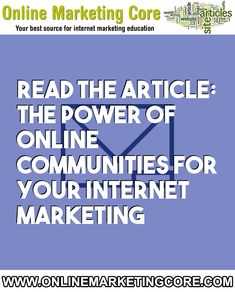 The Power of Online Communities for Your Internet Marketing Social Marketing, Sales And Marketing, Marketing Tools, Internet Marketing, Online Marketing, About Facebook, Make It Through, Free Reading, Make Money Online