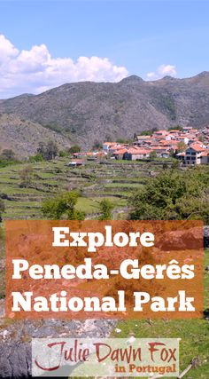 Exploring Peneda-Gerês National Park. Observations and practical tips for walking or driving in the mountains and villages of Peneda-Gerês National Park in northern Portugal. Click to read more