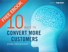 Infographic + eBook: 10 Ways to Convert More Customers (Using Psychology) | Help Scout