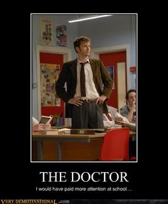 Doctor! Why u no come to my school? Where were you when I was taking physics?