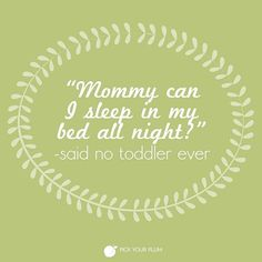 In my dreams. Ya know, if I slept long enough to have those. #momproblems #toddlers #PYPbelaughs #pickyourplum #funnyquotes #cleanhumor Follow @PickYourPlum on Instagram for more laughs. And check out our daily deal site for products picked fresh for you! www.pickyourplum.com
