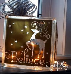 Believe...Christmas glass block. Sign up for our monthly craft idea:  http://www.wordplaydesigns.net/#!wp-newsletter/c1zmd