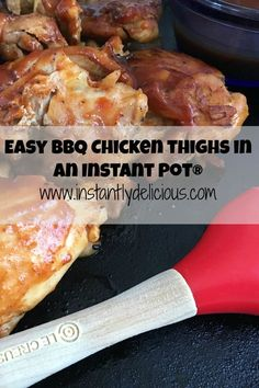 Easy Barbecue Chicken Thighs in an Instant Pot® - visit www.instantlydelicious.com