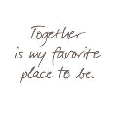Mon endroit préféré est auprès de toi... <3