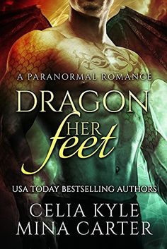 Dragon Her Feet (BBW Paranormal Shapeshifter Romance) by Celia Kyle Paranormal Romance Books, Romance Authors, Book Authors, Book Nerd, Book Club Books, Book Lists, Free Books, Good Books, Books To Read