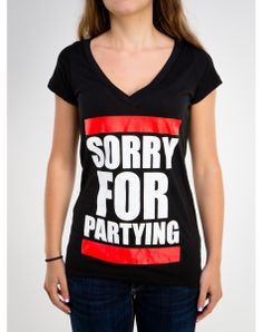 """""""Sorry For Partying"""" Laser Back V-neck Junior Fitted Tee"""