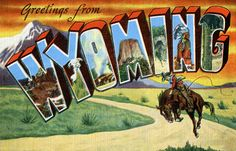 Greetings From Wyoming - State signs - logos - posters - The Fifty States of America - USA - United States - America.