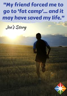 Joe learned some surprising lessons when he went to 'fat camp' despite his best efforts to avoid going there in the first place. What can you learn from Joe's journey?