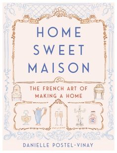 Booktopia has Home Sweet Maison, The French Art of Making a Home by Danielle Postel-Vinay. Buy a discounted Hardcover of Home Sweet Maison online from Australia's leading online bookstore. Little Books, Good Books, Books To Read, Culture Of France, Hygge Book, Connected Life, French Lifestyle, French Style Homes, French Art