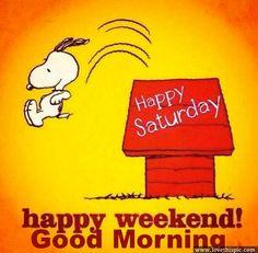 Happy Saturday, Happy Weekend! Good Morning good morning saturday saturday quotes good morning quotes happy saturday good morning saturday quotes saturday image quotes happy saturday morning saturday morning facebook quotes happy saturday good morning