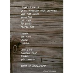 Taustalla ihana, vanhan hirsiaitan ovi tän päivän retkeltä #runo #instarunot #uskallus #rohkeus - elamanpituinenmatka Opi, Flooring, Quotes, Qoutes, Hardwood Floor, Quotations, Floor, Sayings, Floors