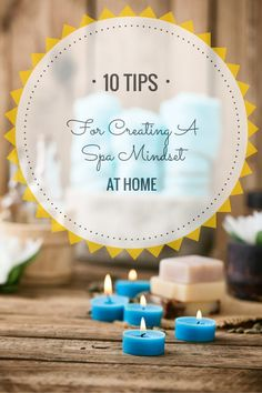 10 Tips For A Spa Mindset At Home // www.katheats.com