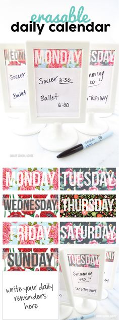 FREE Erasable Daily Calendar! Print the floral papers, place them in frames, write on the glass, and erase them for the next week!