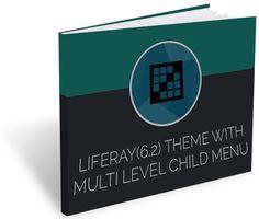 Download Your Free eBook- | #Liferay(6.2) Theme With #Multi level #ChildMenu | Visit - http://www.attuneww.com/publications/liferay62-theme-multi-level-child-menu.html