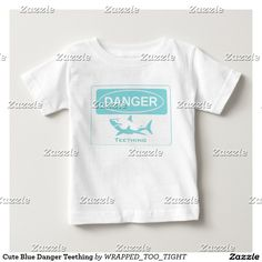 Cute Blue Danger Teething T-shirt