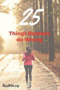 25 things runners do wrong. #running